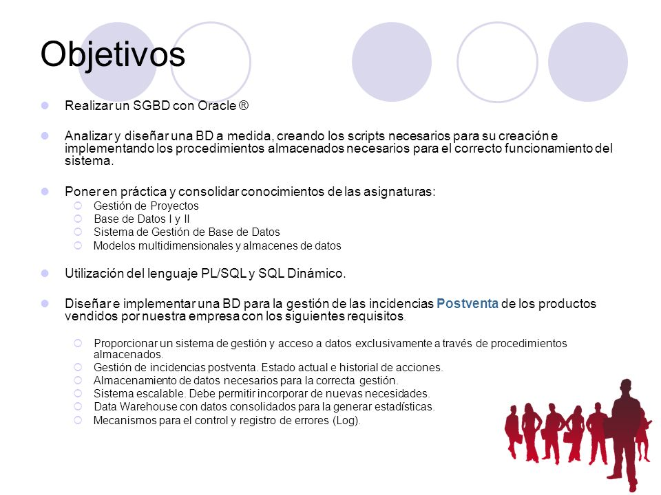 Objetivos Realizar un SGBD con Oracle ®