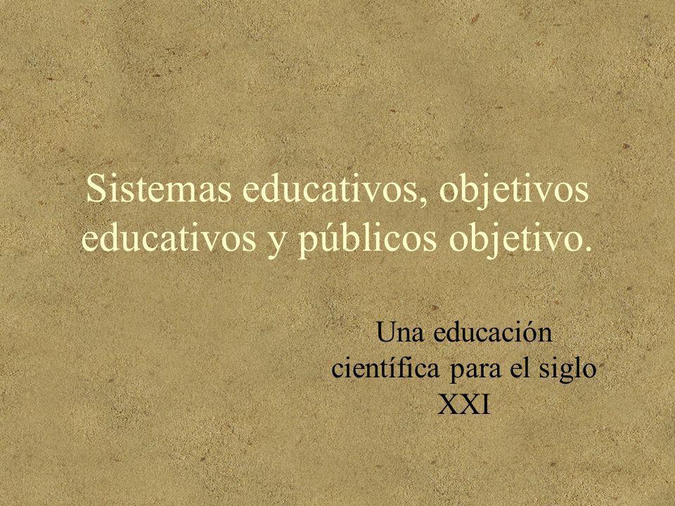Sistemas educativos, objetivos educativos y públicos objetivo.