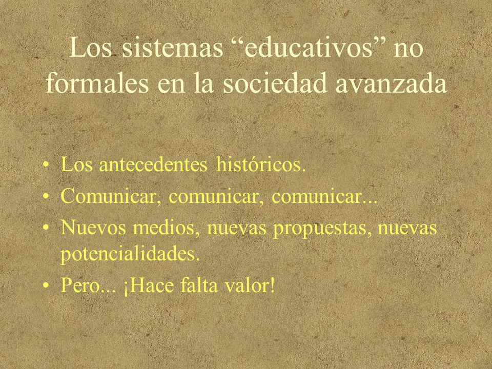Los sistemas educativos no formales en la sociedad avanzada