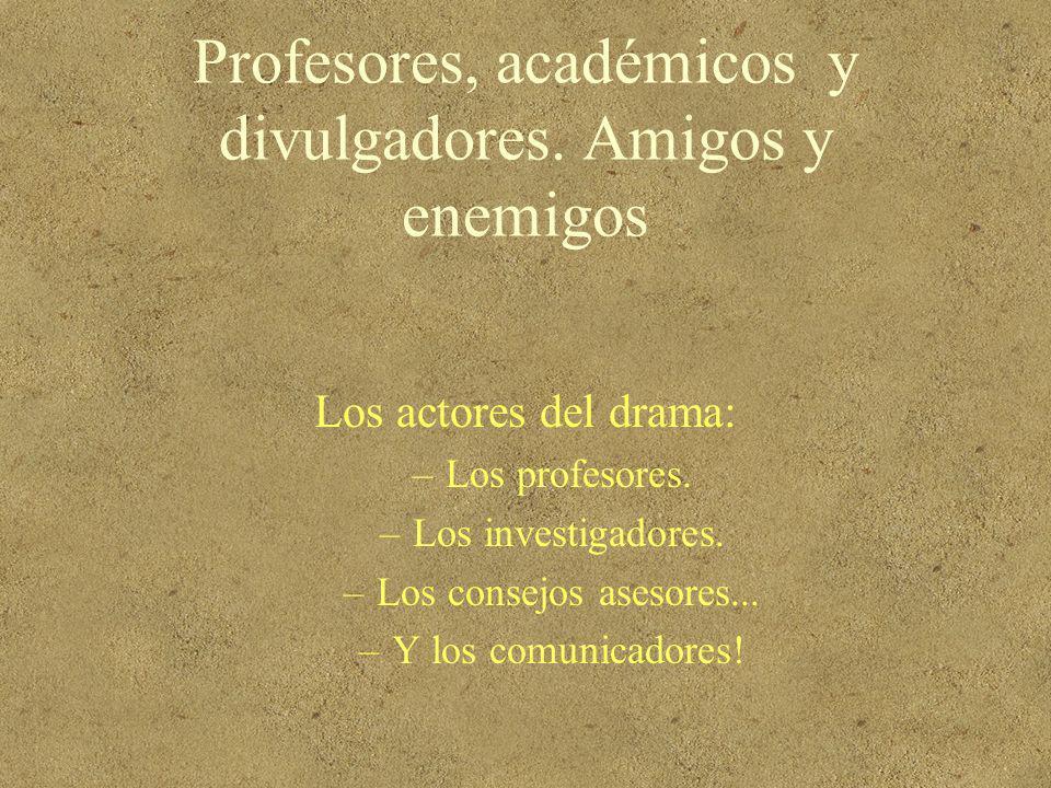 Profesores, académicos y divulgadores. Amigos y enemigos
