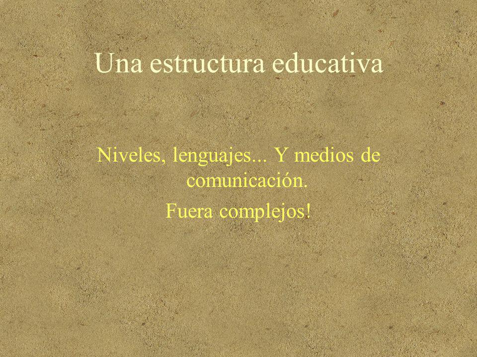 Una estructura educativa