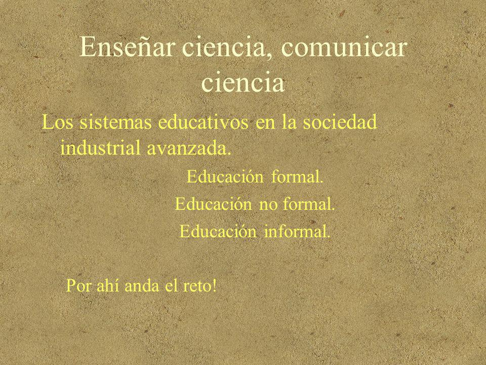 Enseñar ciencia, comunicar ciencia