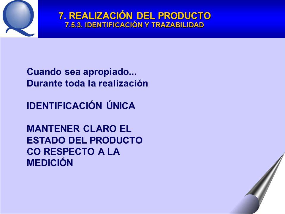 7. REALIZACIÓN DEL PRODUCTO 7.5.3. IDENTIFICACIÓN Y TRAZABILIDAD
