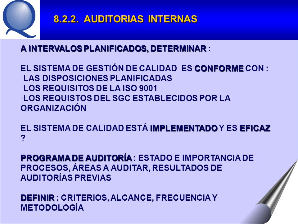 8.2.2. AUDITORIAS INTERNAS A INTERVALOS PLANIFICADOS, DETERMINAR :