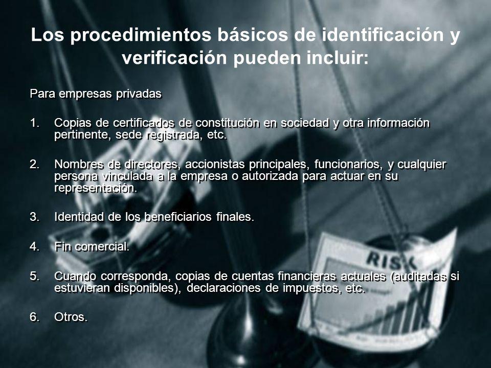 Los procedimientos básicos de identificación y verificación pueden incluir: