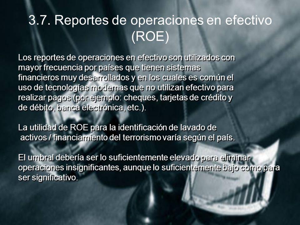3.7. Reportes de operaciones en efectivo (ROE)