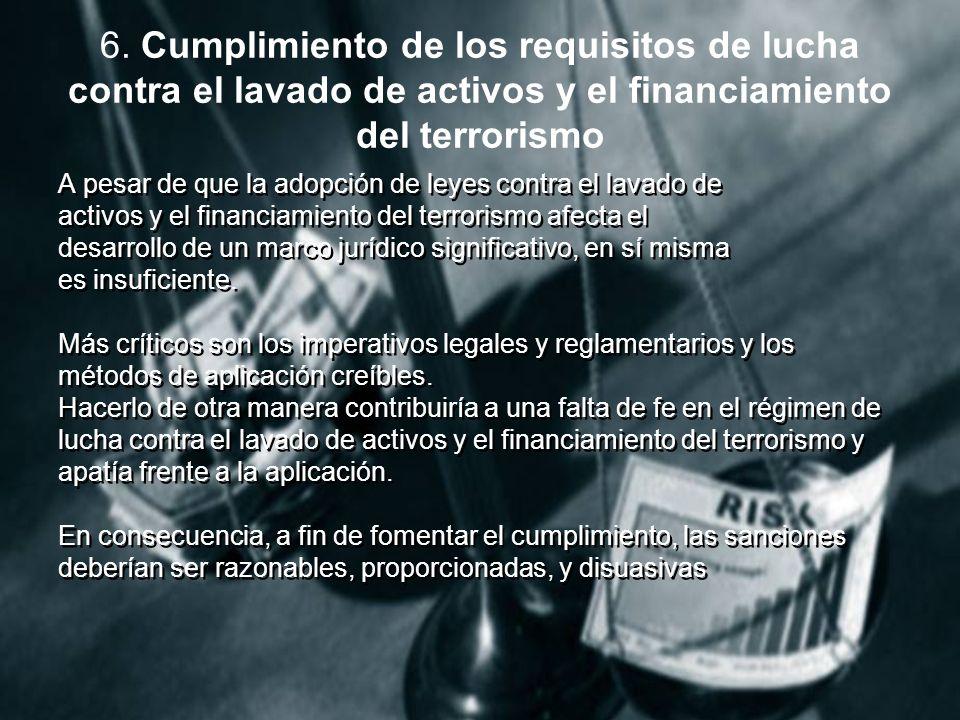 6. Cumplimiento de los requisitos de lucha contra el lavado de activos y el financiamiento del terrorismo