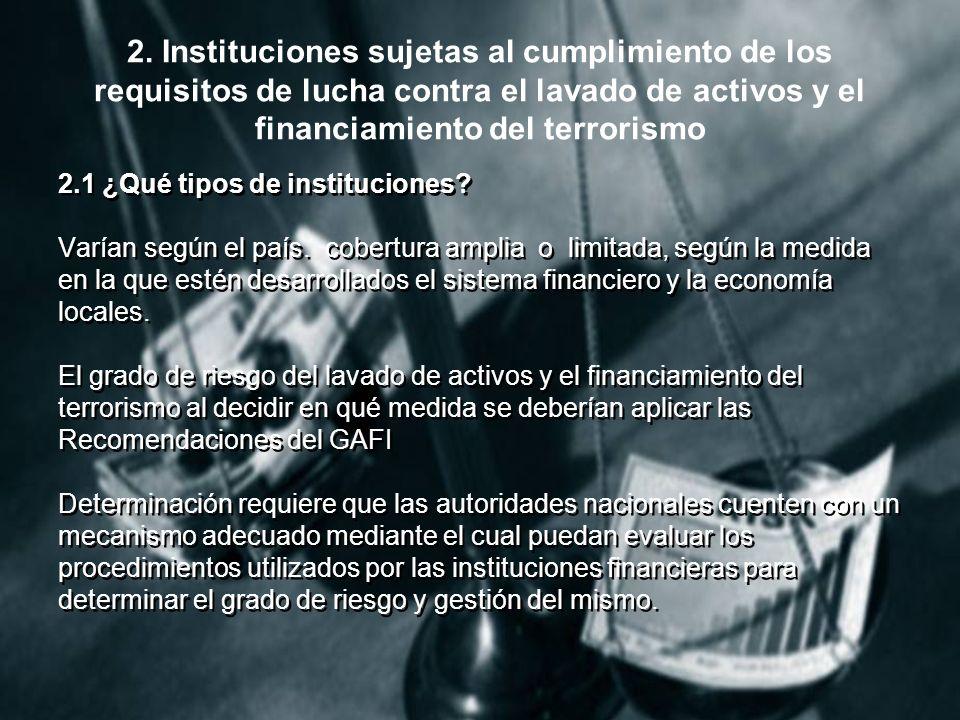 2. Instituciones sujetas al cumplimiento de los requisitos de lucha contra el lavado de activos y el financiamiento del terrorismo