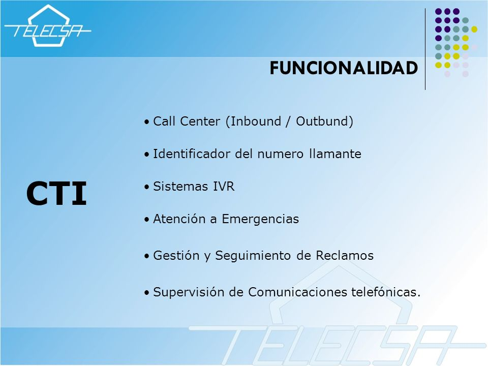 CTI FUNCIONALIDAD Call Center (Inbound / Outbund)