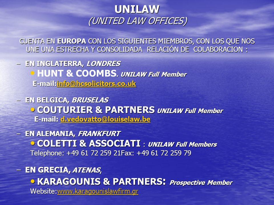 UNILAW (UNITED LAW OFFICES) CUENTA EN EUROPA CON LOS SIGUIENTES MIEMBROS, CON LOS QUE NOS UNE UNA ESTRECHA Y CONSOLIDADA RELACIÓN DE COLABORACION :
