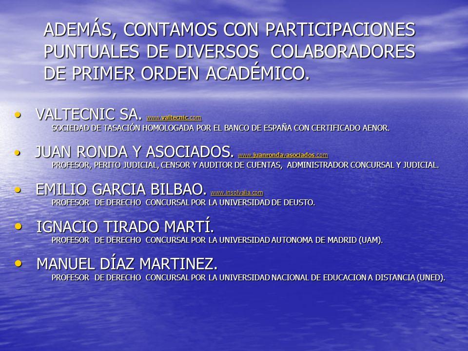ADEMÁS, CONTAMOS CON PARTICIPACIONES PUNTUALES DE DIVERSOS COLABORADORES DE PRIMER ORDEN ACADÉMICO.