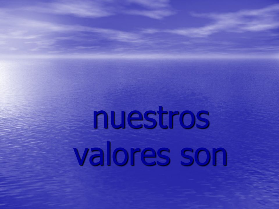 nuestros valores son