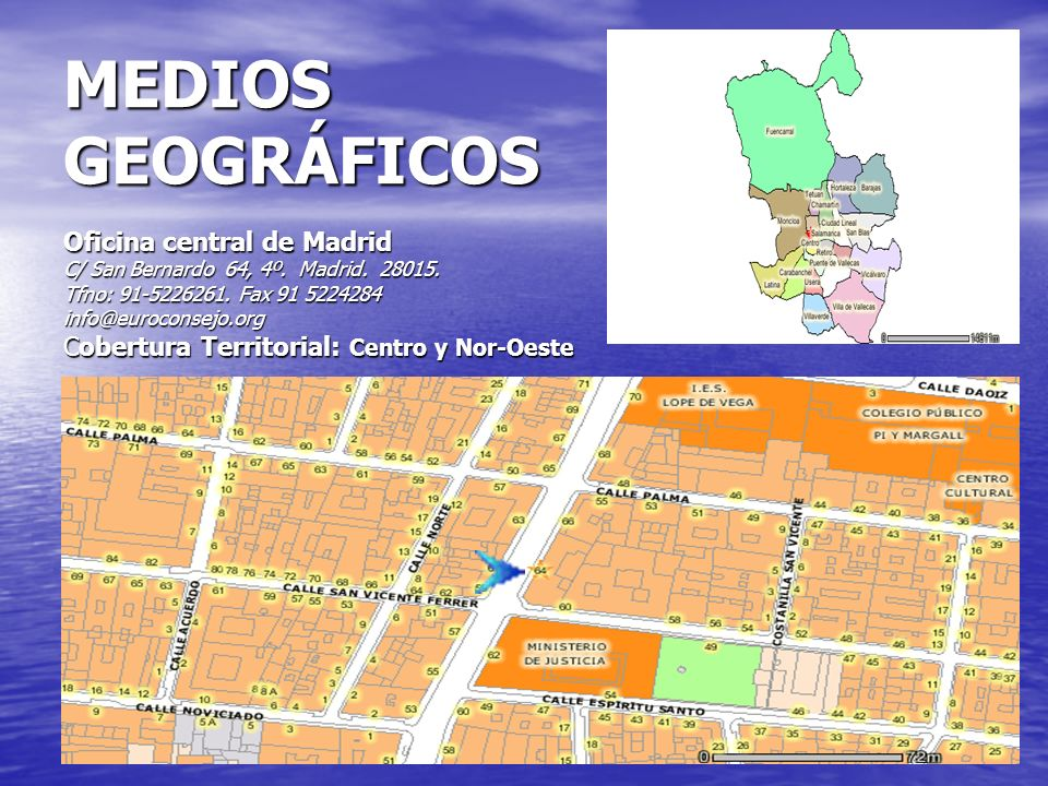 MEDIOS GEOGRÁFICOS Oficina central de Madrid C/ San Bernardo 64, 4º