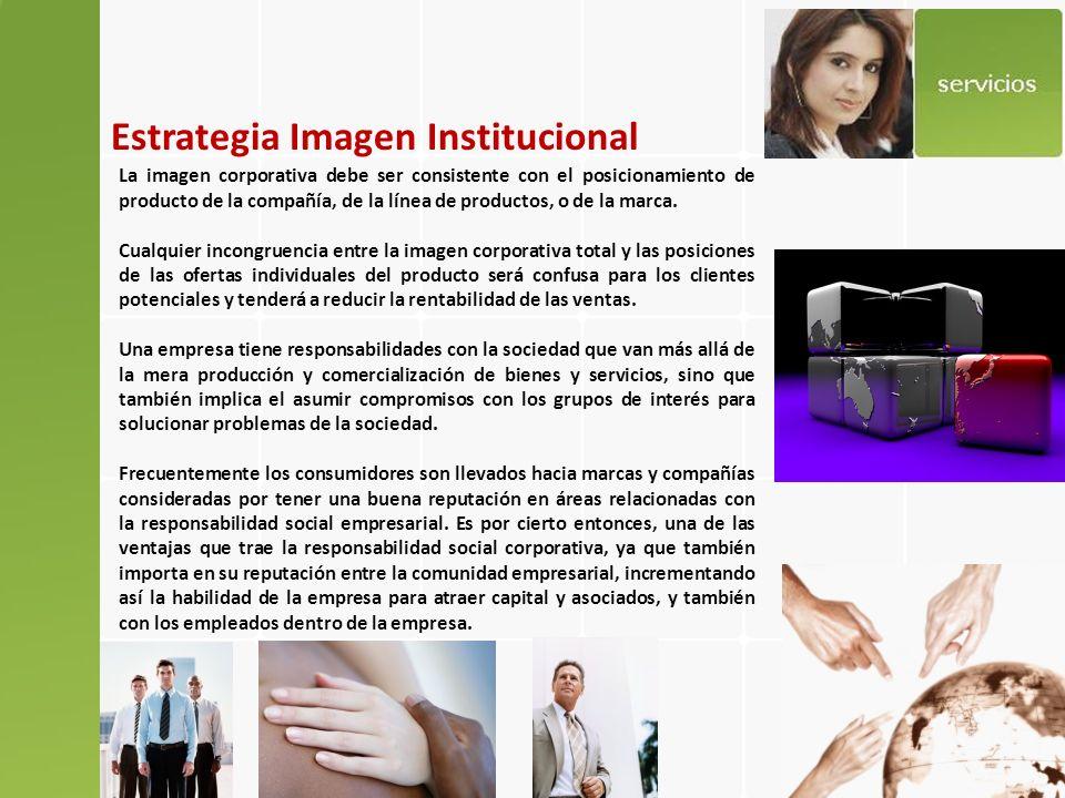 La imagen corporativa debe ser consistente con el posicionamiento de producto de la compañía, de la línea de productos, o de la marca.