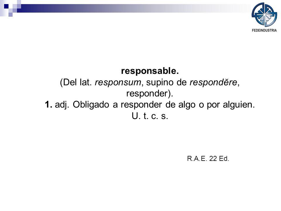 (Del lat. responsum, supino de respondĕre, responder).