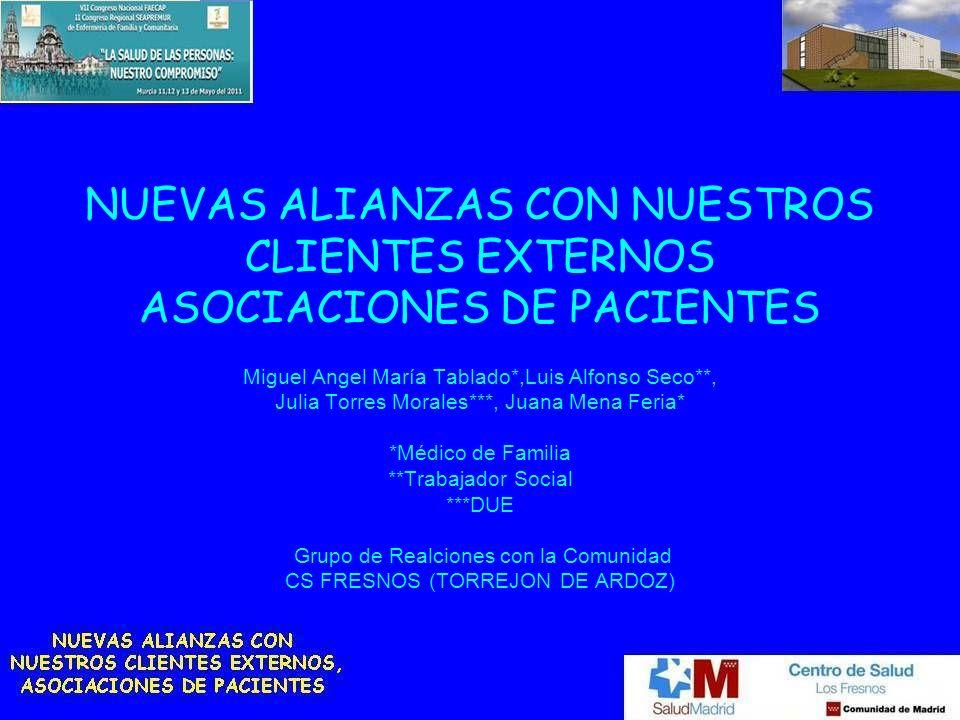 NUEVAS ALIANZAS CON NUESTROS CLIENTES EXTERNOS ASOCIACIONES DE PACIENTES