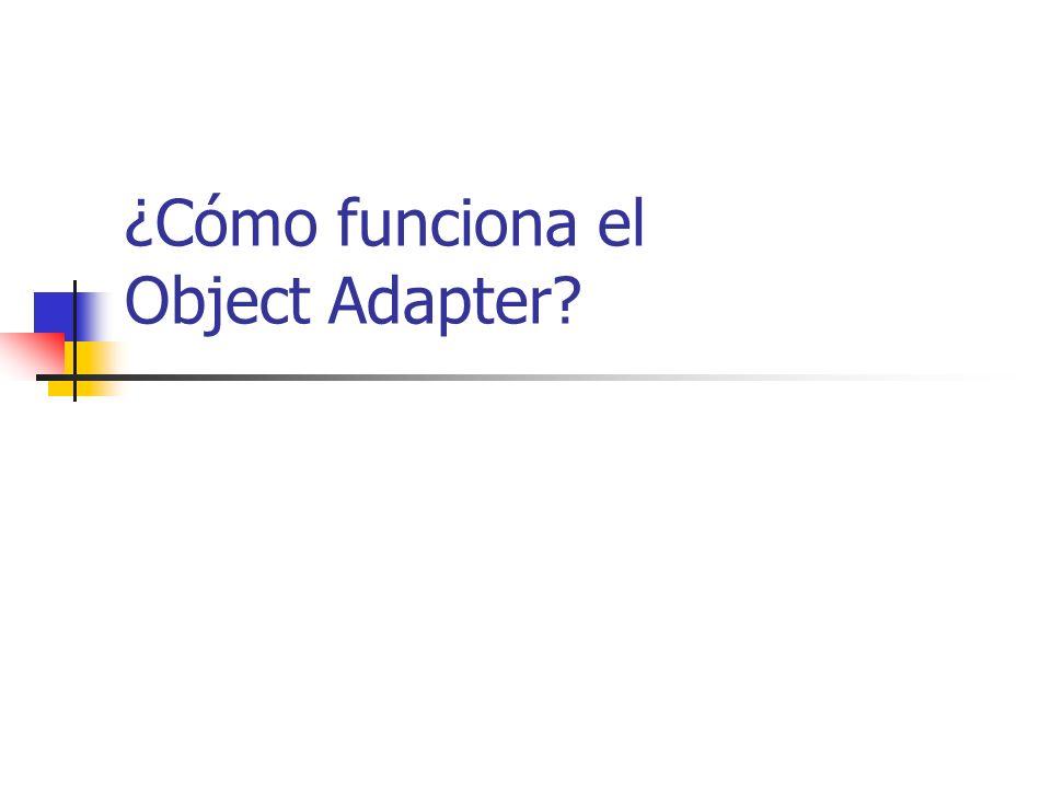 ¿Cómo funciona el Object Adapter