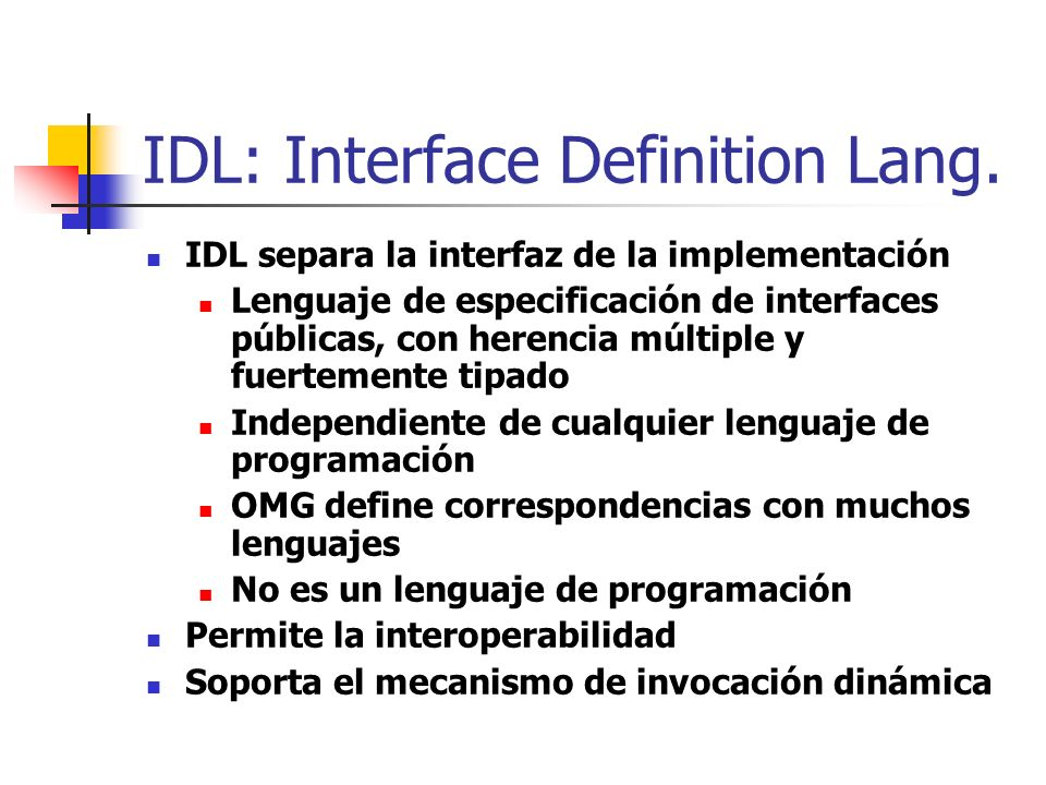 IDL: Interface Definition Lang.
