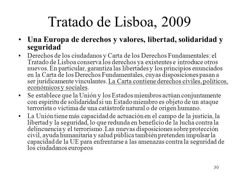 Tratado de Lisboa, 2009 Una Europa de derechos y valores, libertad, solidaridad y seguridad.