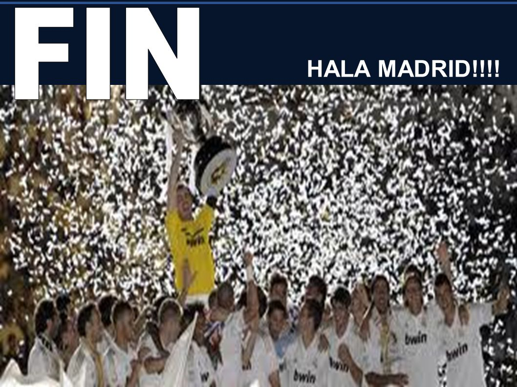 FIN HALA MADRID!!!!