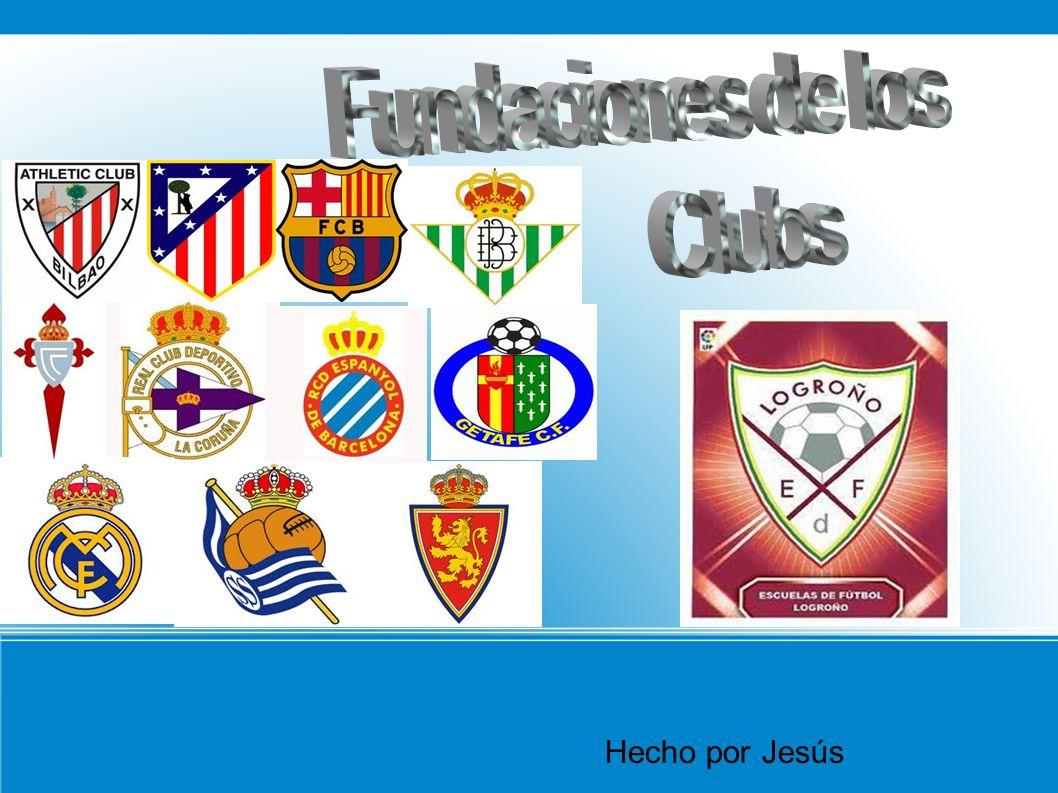 Fundaciones de los Clubs Hecho por Jesús