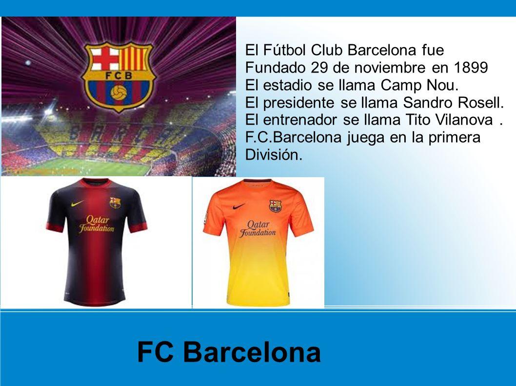 FC Barcelona El Fútbol Club Barcelona fue