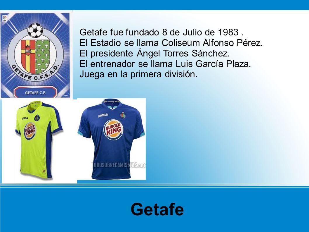 Getafe Getafe fue fundado 8 de Julio de 1983 .