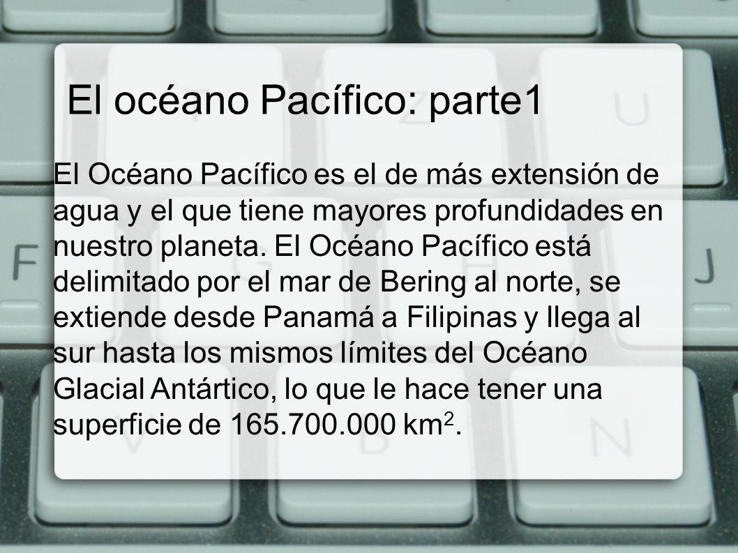 El océano Pacífico: parte1