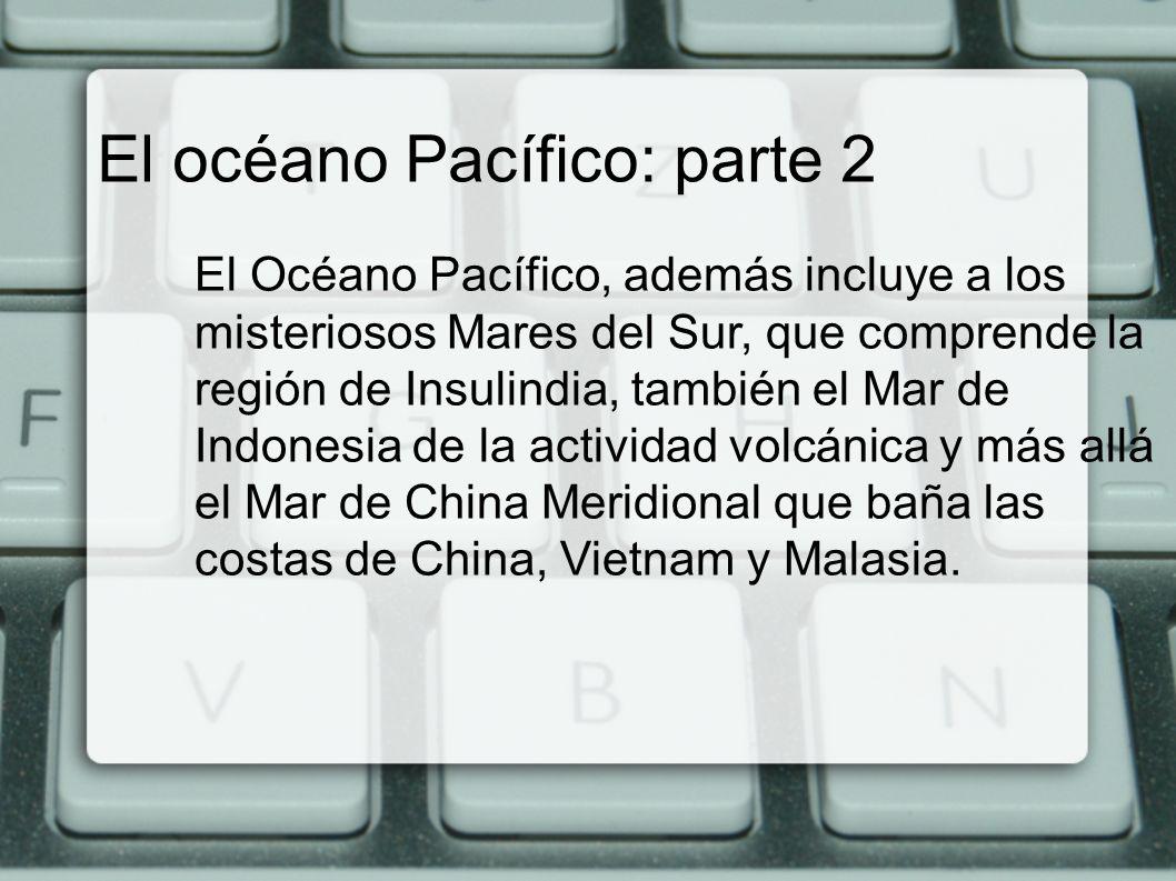 El océano Pacífico: parte 2