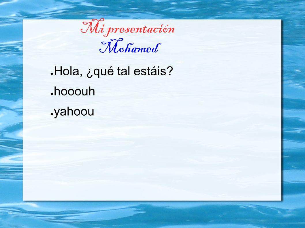 Mi presentación Mohamed
