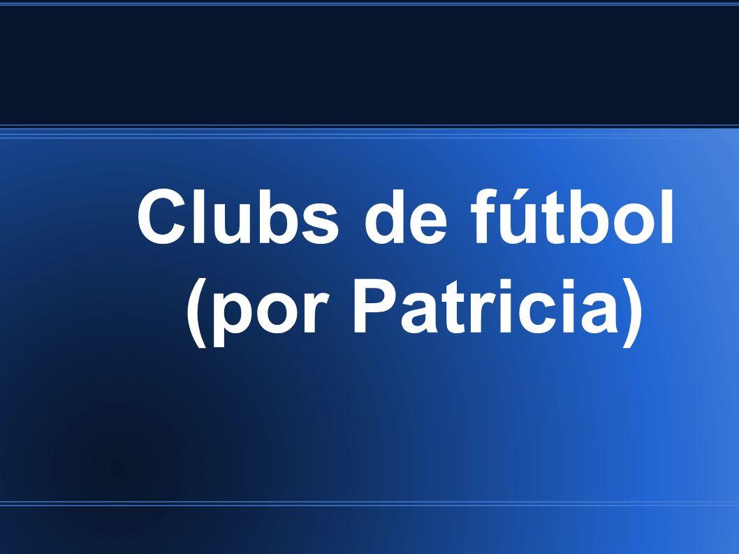 Clubs de fútbol (por Patricia)