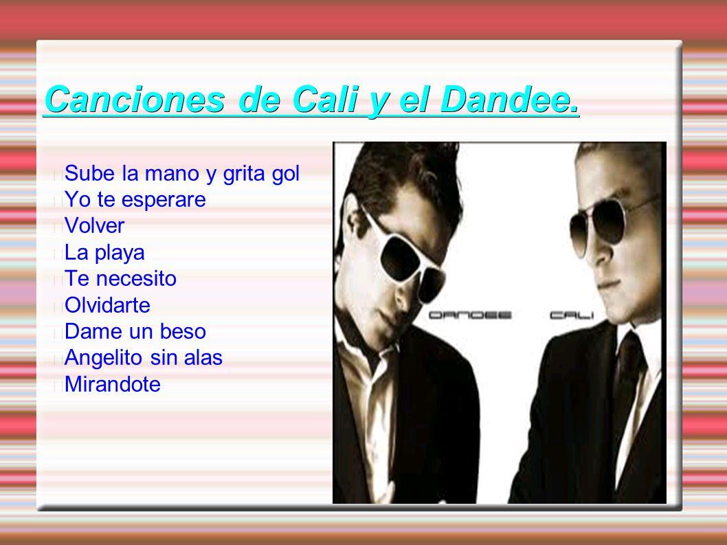 Canciones de Cali y el Dandee.