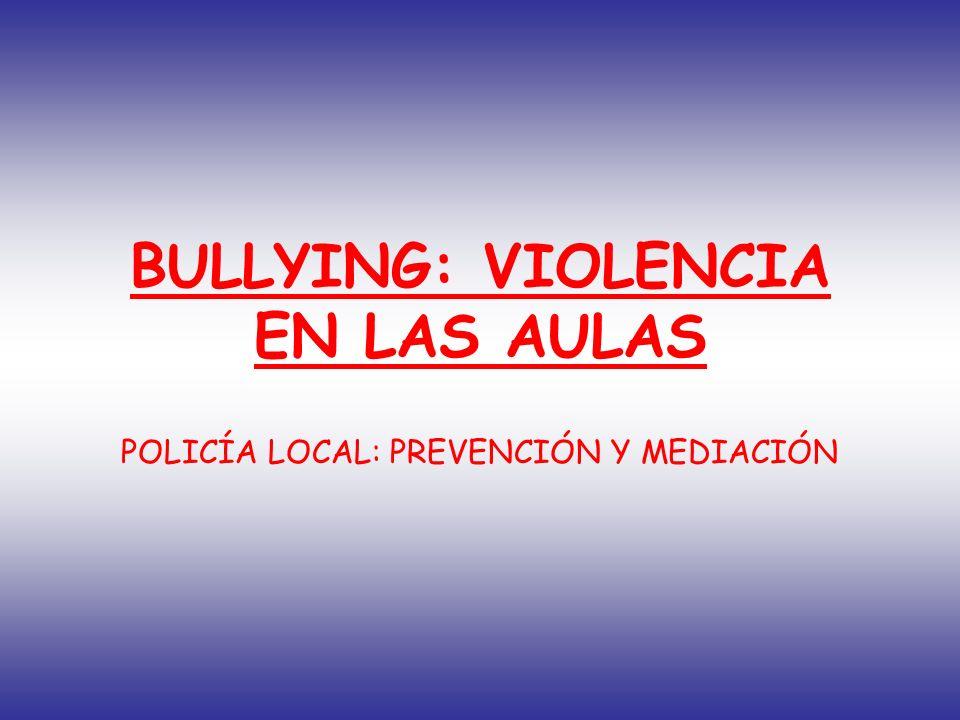 BULLYING: VIOLENCIA EN LAS AULAS