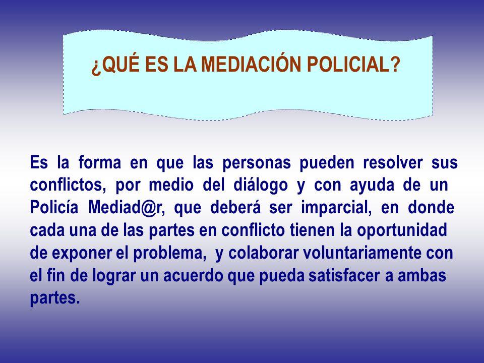 ¿QUÉ ES LA MEDIACIÓN POLICIAL