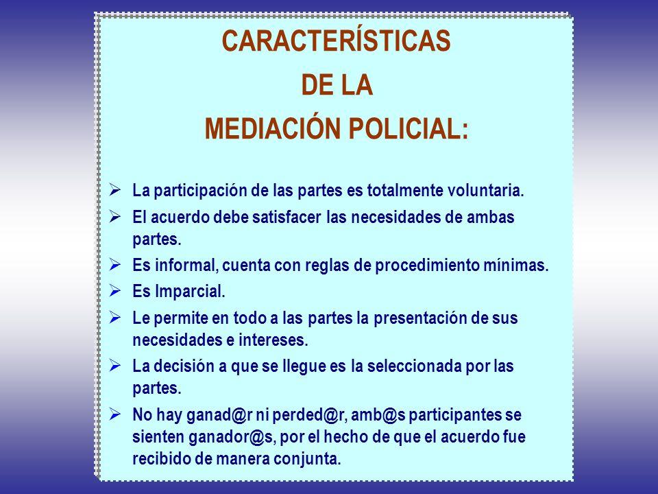 CARACTERÍSTICAS DE LA MEDIACIÓN POLICIAL: