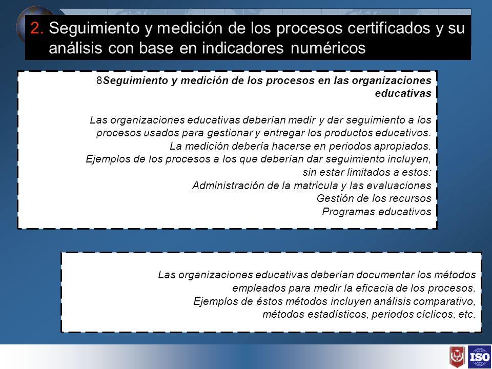 2. Seguimiento y medición de los procesos certificados y su análisis con base en indicadores numéricos