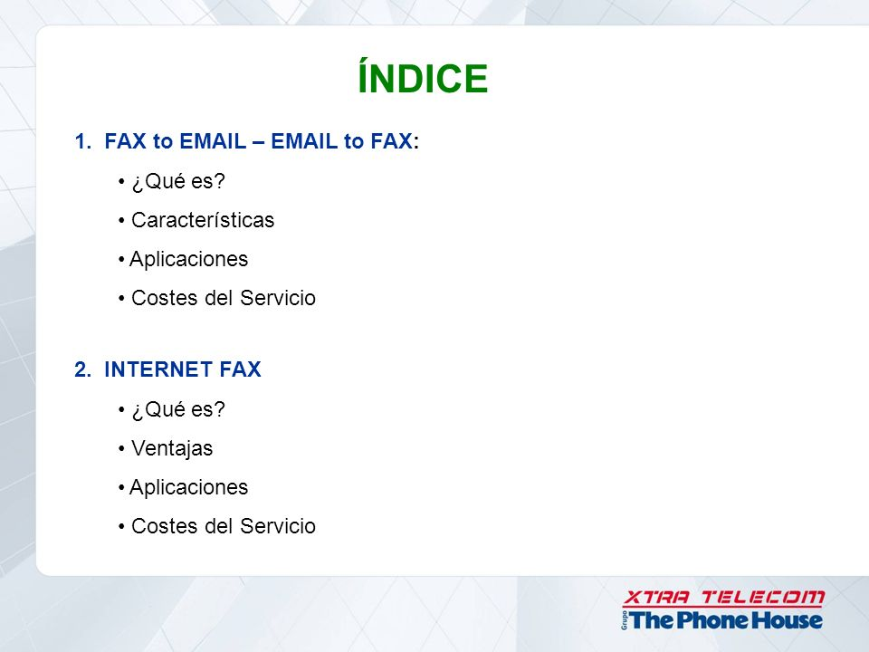 ÍNDICE 1. FAX to EMAIL – EMAIL to FAX: ¿Qué es Características