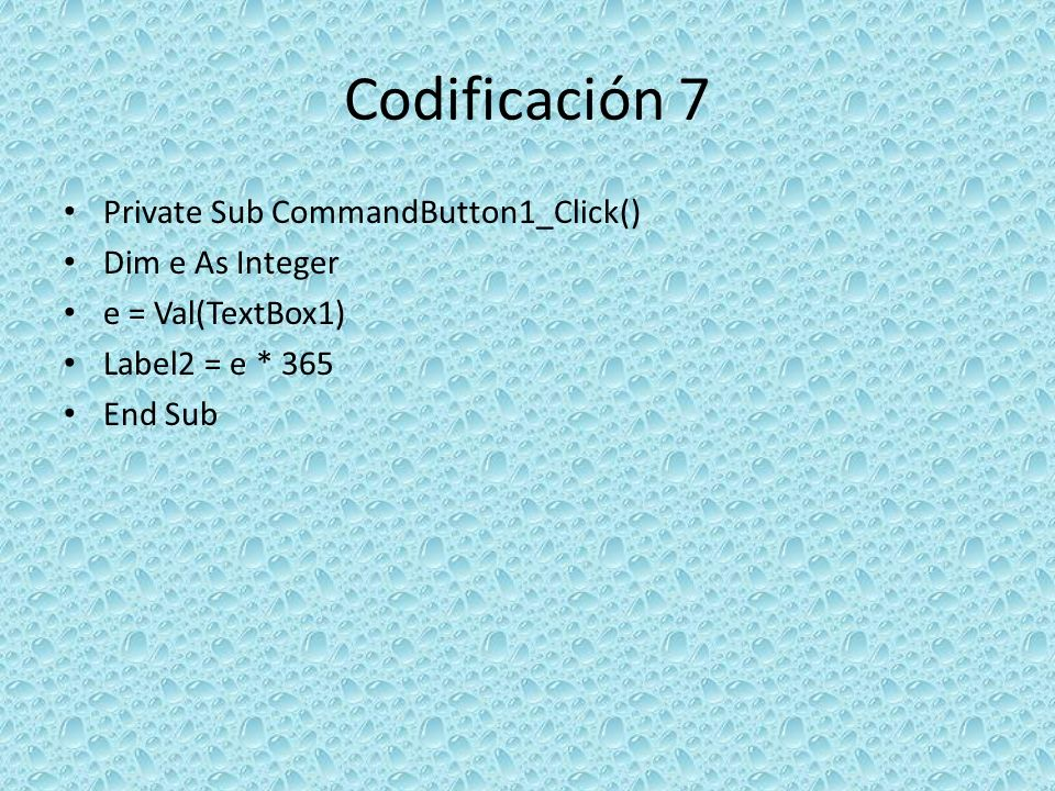 Codificación 7 Private Sub CommandButton1_Click() Dim e As Integer