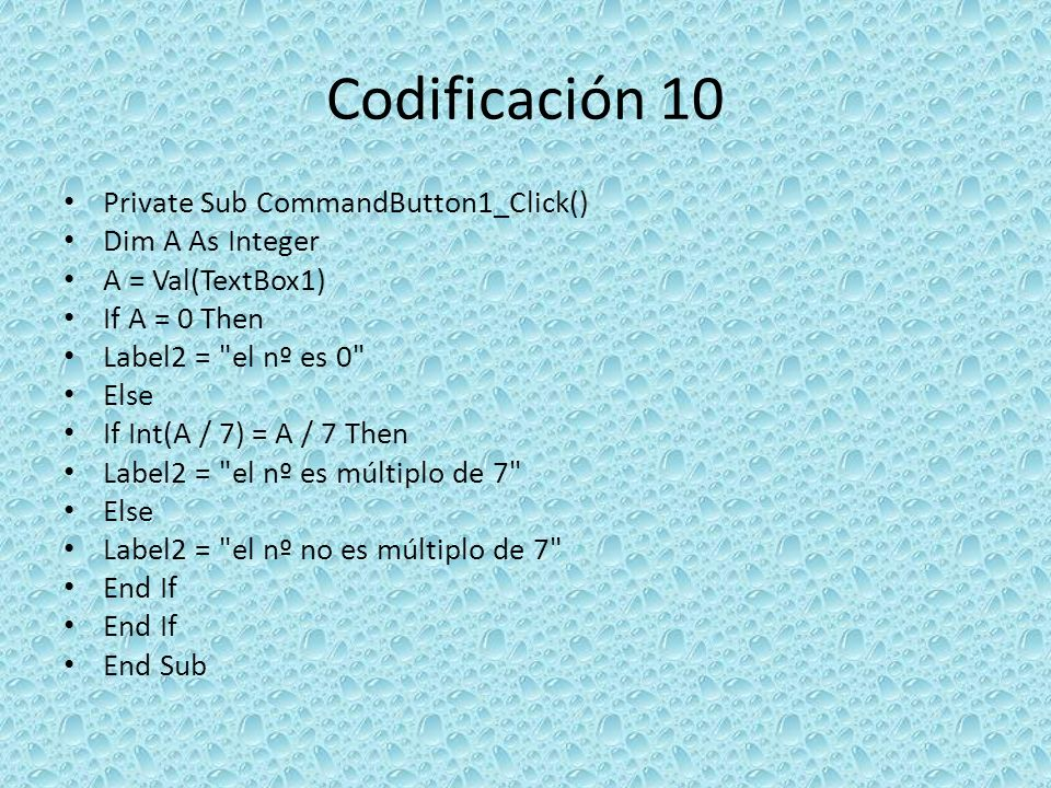 Codificación 10 Private Sub CommandButton1_Click() Dim A As Integer