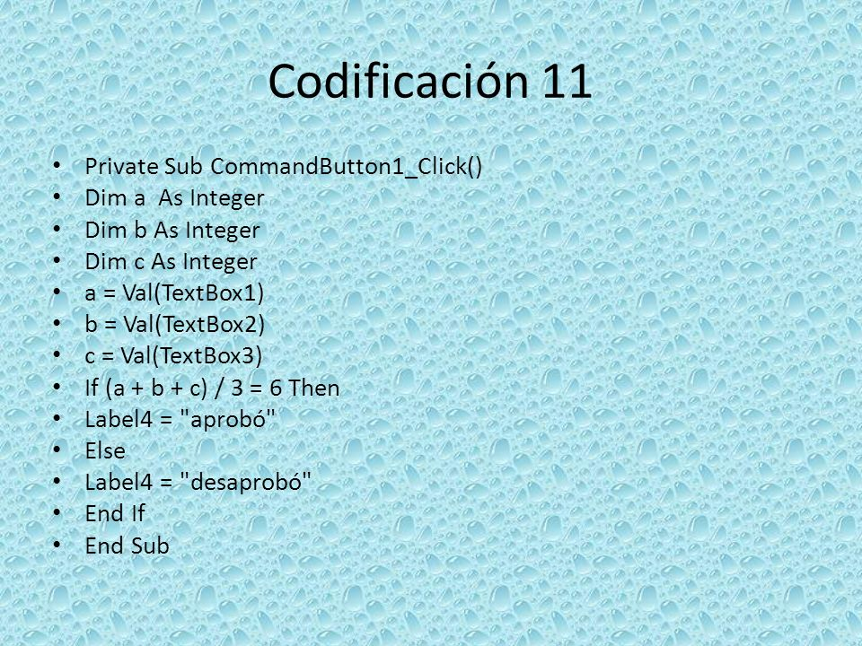 Codificación 11 Private Sub CommandButton1_Click() Dim a As Integer