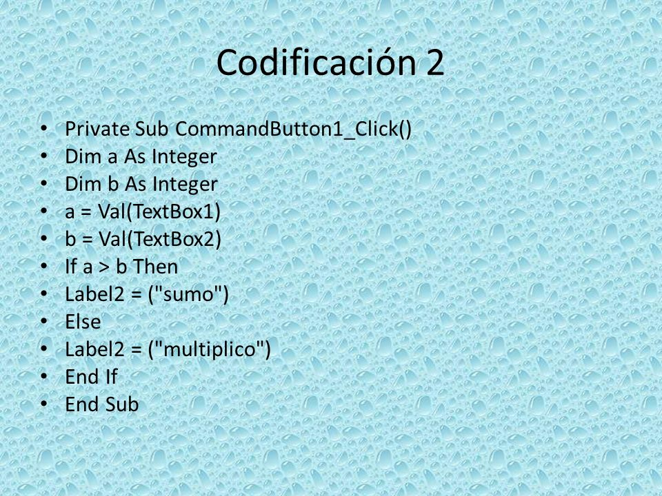 Codificación 2 Private Sub CommandButton1_Click() Dim a As Integer