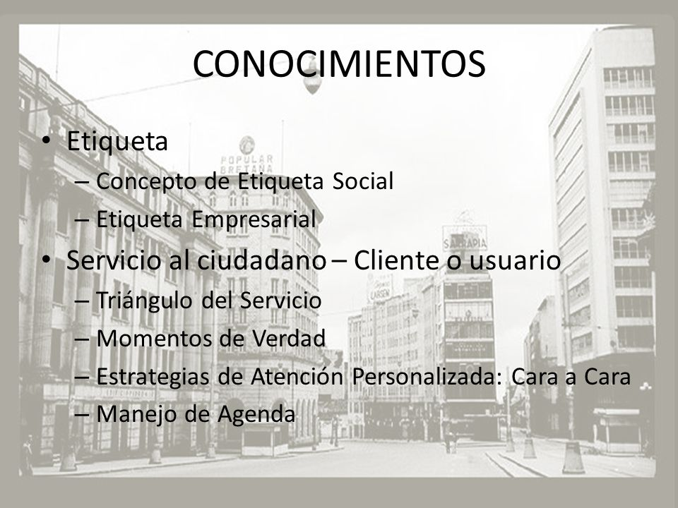 CONOCIMIENTOS Etiqueta Servicio al ciudadano – Cliente o usuario