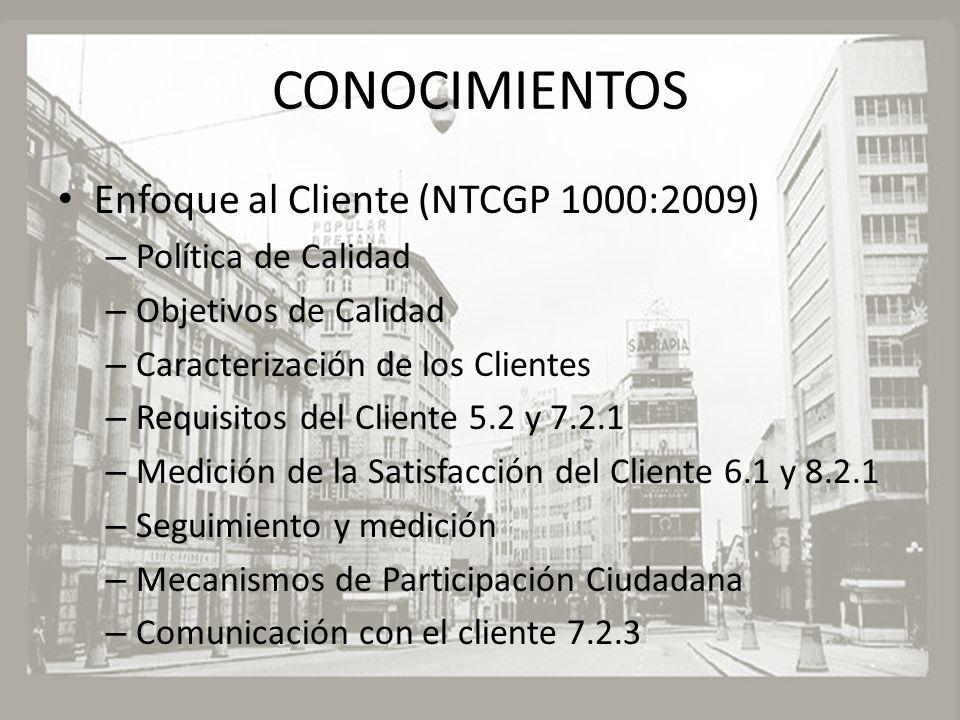 CONOCIMIENTOS Enfoque al Cliente (NTCGP 1000:2009) Política de Calidad