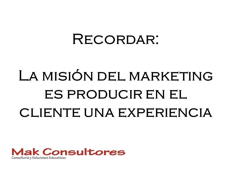 La misión del marketing es producir en el cliente una experiencia