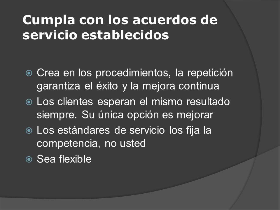 Cumpla con los acuerdos de servicio establecidos