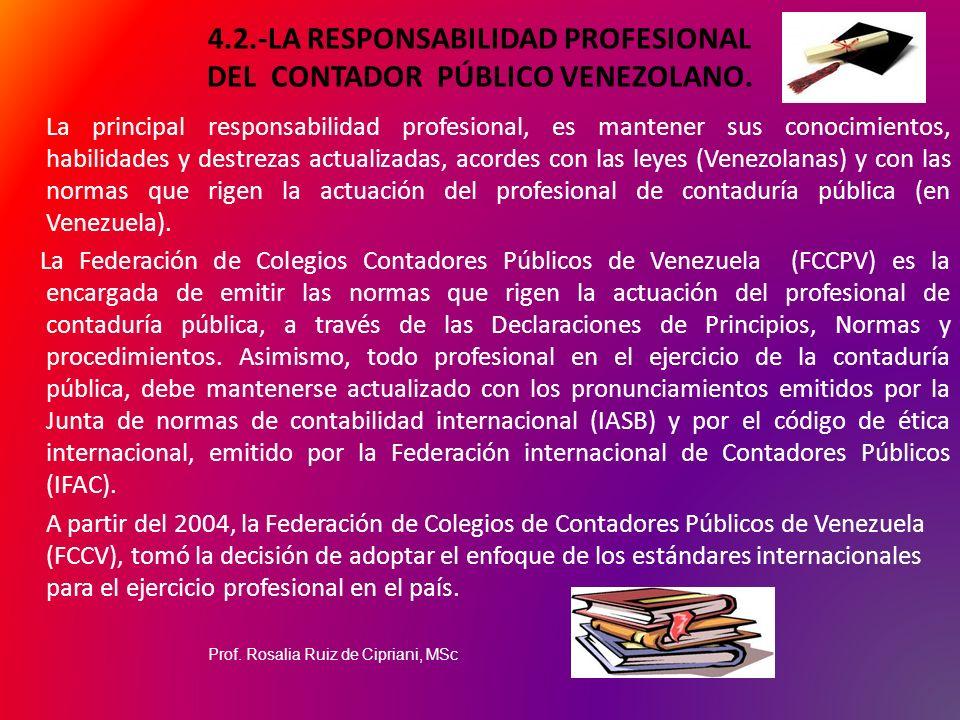 4.2.-LA RESPONSABILIDAD PROFESIONAL DEL CONTADOR PÚBLICO VENEZOLANO.