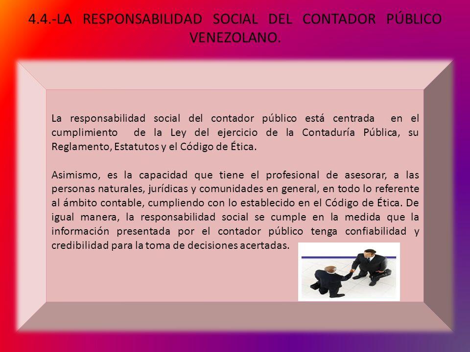 4.4.-LA RESPONSABILIDAD SOCIAL DEL CONTADOR PÚBLICO VENEZOLANO.