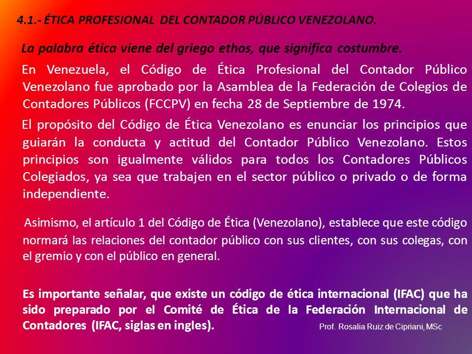 4.1.- ÉTICA PROFESIONAL DEL CONTADOR PÚBLICO VENEZOLANO.