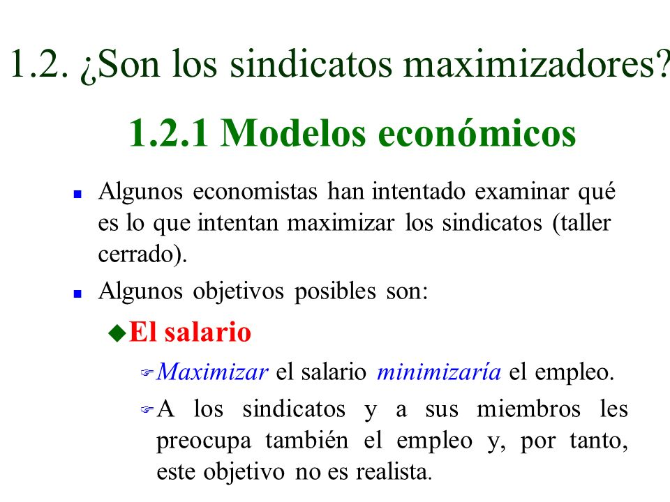 1.2. ¿Son los sindicatos maximizadores