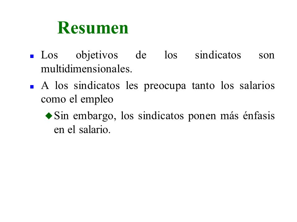 Resumen Los objetivos de los sindicatos son multidimensionales.